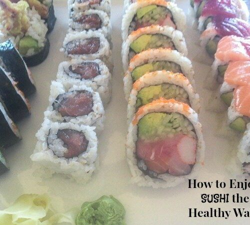How to Enjoy Sushi the Healthy Way