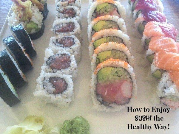 Sushi 101: How to Enjoy Sushi the Healthy Way