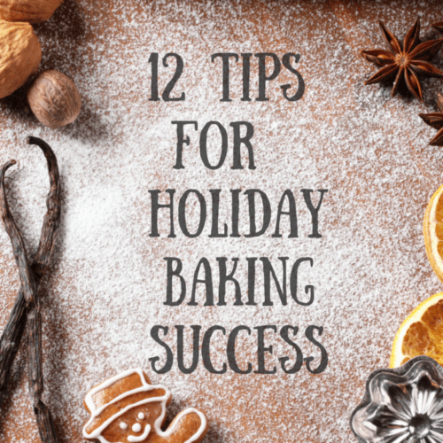 12 Tips for Holiday Baking Success