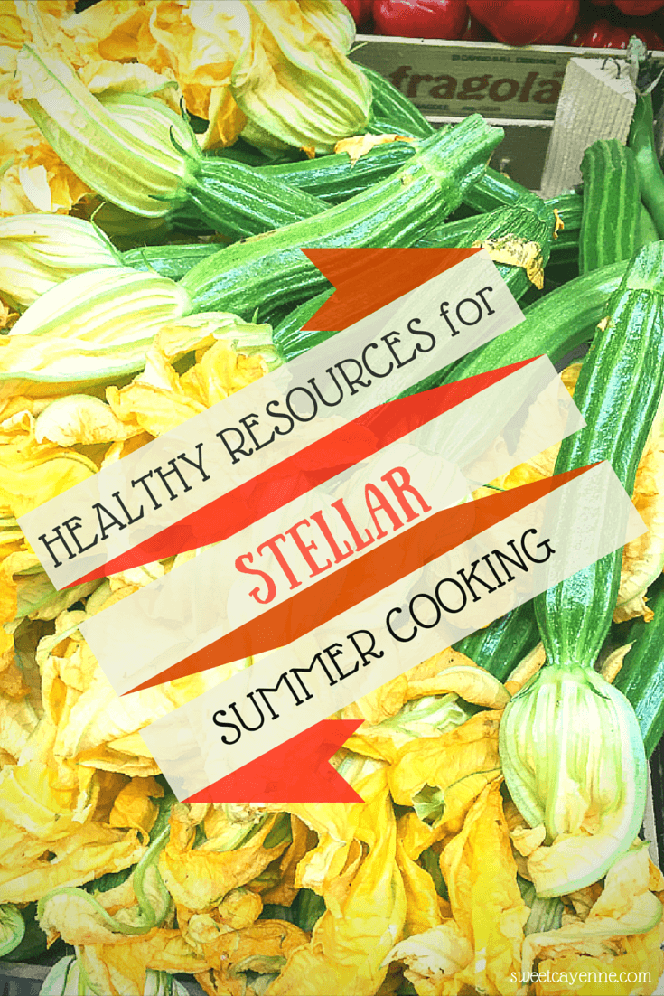 Have the most delicious summer ever with these healthy resources for summer cooking!