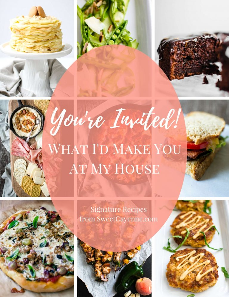 A collage of recipe photos with text overlay that reads: You're Invited! What I'd Make For You at My House