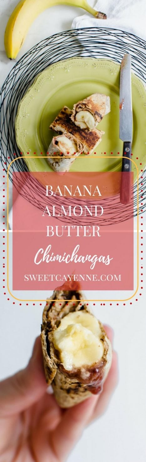 A long Pinterest pin image collage with two photos of an almond butter banana chimichanga with text overlay of the recipe title.
