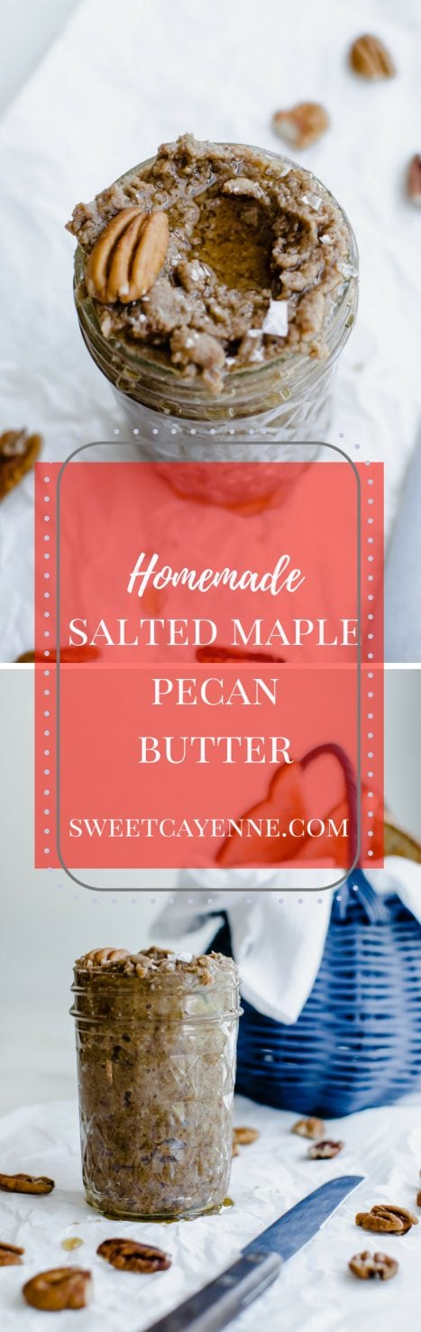 A long Pinterest pin collage of two photos of salted maple pecan butter.